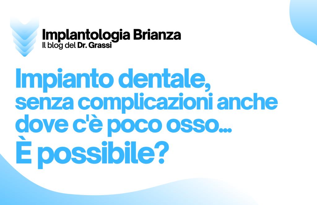 Impianto dentale senza complicazioni anche dove c'è poco osso, è possibile?