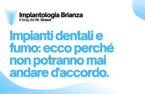 Impianti dentali e fumo: ecco perché non potranno mai andare d'accordo.
